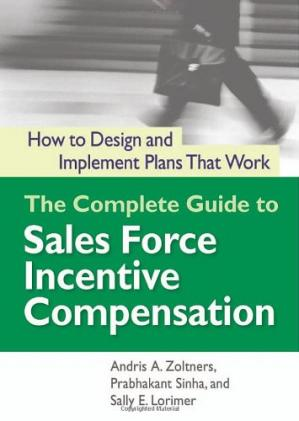 Portada del libro The complete guide to sales force incentive compensation: how to design and implement plans that work