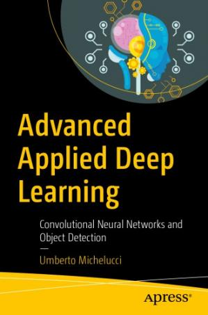 Book cover Advanced Applied Deep Learning: Convolutional Neural Networks and Object Detection