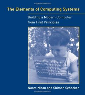 Book cover The Elements of Computing Systems: Building a Modern Computer from First Principles