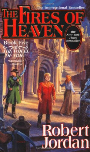 表紙 The Fires of Heaven: Book Five of 'The Wheel of Time'