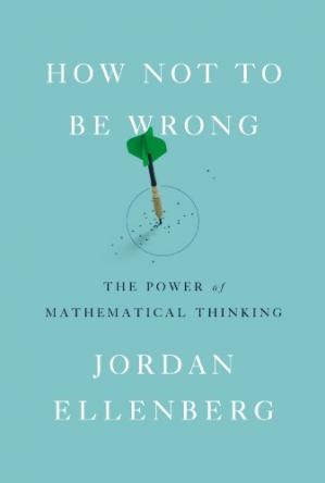 Book cover How Not to Be Wrong: The Power of Mathematical Thinking
