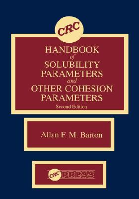 Book cover CRC Handbook of Solubility Parameters and Other Cohesion Parameters, Second Edition