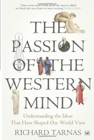 Book cover The Passion of the Western Mind: Understanding the Ideas That Have Shaped Our World View