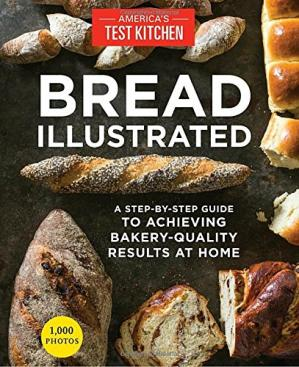 पुस्तक कवर Bread Illustrated: A Step-By-Step Guide to Achieving Bakery-Quality Results at Home