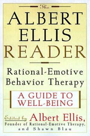 غلاف الكتاب The Albert Ellis Reader: A Guide to Well-Being Using Rational Emotive Behavior Therapy