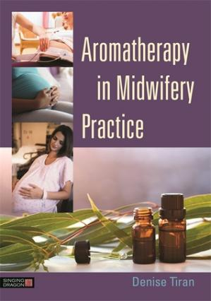 Book cover Aromatherapy in Midwifery Practice