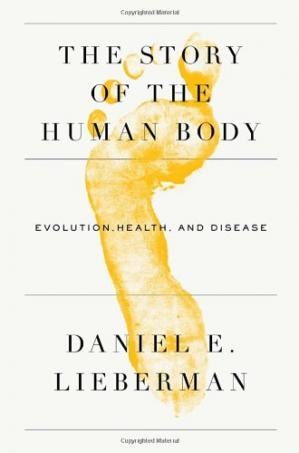 Book cover The story of the human body: evolution, health, and disease