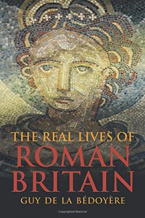 Book cover The Real Lives of Roman Britain