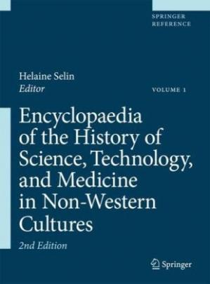 Book cover Encyclopaedia of the History of Science, Technology, and Medicine in Non-Western Cultures  2 Volume Set