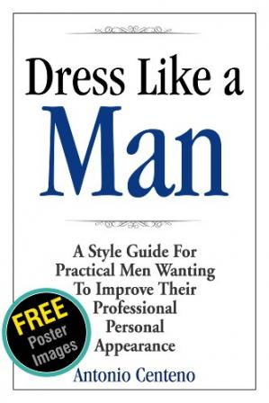 Обкладинка книги Dress Like a Man: A Style Guide for Practical Men Wanting to Improve Their Professional Personal Appearance