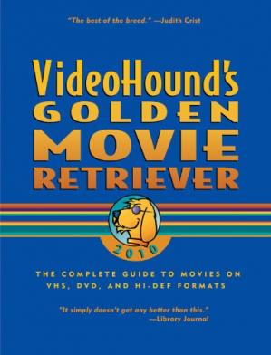 Book cover Videohound's Golden Movie Retriever 2010 (Videohound's Golden Movie Retriever)