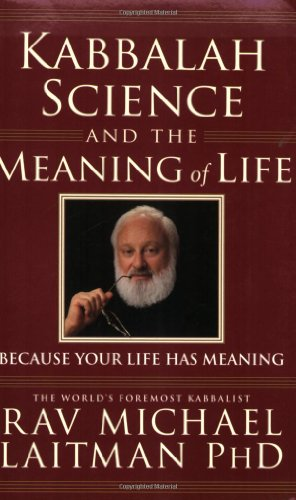 Book cover Kabbalah, Science and the Meaning of Life: Because Your Life Has Meaning