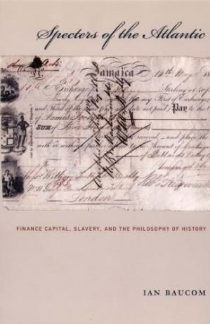 Book cover Specters of the Atlantic: Finance Capital, Slavery, and the Philosophy of History