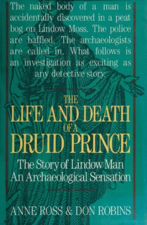 Buchdeckel The Life and Death of a Druid Prince: The Story of Lindow Man, an Archaeological Sensation