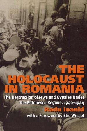 Book cover The Holocaust (The History of the Jews in Romania, 4)