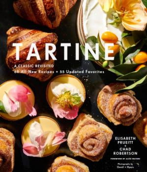 Book cover Tartine: A Classic Revisited: 68 All-New Recipes + 55 Updated Favorites (Baking Cookbooks, Pastry Books, Dessert Cookbooks, Gifts for Pastry Chefs)