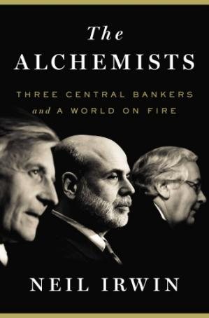Book cover The Alchemists: Three Central Bankers and a World on Fire
