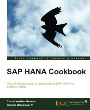 Book cover SAP HANA cookbook: your all-inclusive guide to understanding SAP HANA with practical recipes