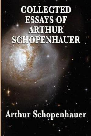 Book cover The Collected Essays of Arthur Schopenhauer