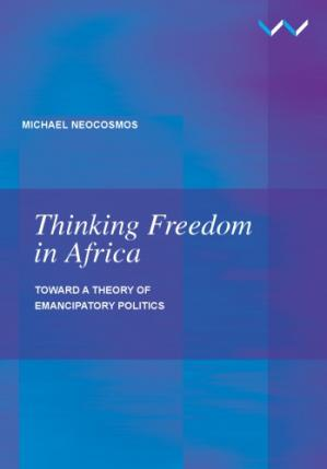 Book cover Thinking Freedom in Africa: Toward a theory of emancipatory politics