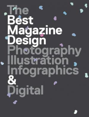 Book cover 47th Publication Design Annual: The Best Magazine Design: Photography, Illustration, Infographics & Digital