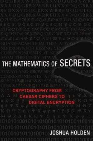 Book cover The Mathematics of Secrets: Cryptography from Caesar Ciphers to Digital Encryption