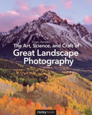 Обложка книги The Art, Science, and Craft of Great Landscape Photography