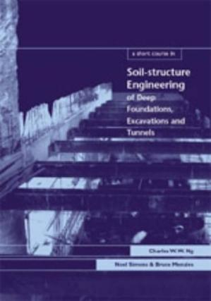 Обкладинка книги A short course in soil-structure engineering of deep foundations, excavations and tunnels