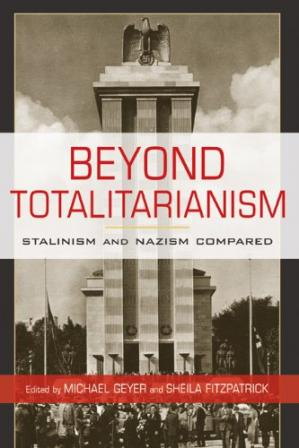 Book cover Beyond totalitarianism: Stalinism and Nazism compared