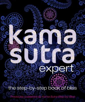 Book cover Kama Sutra Expert: The Step-By-Step Book of Bliss