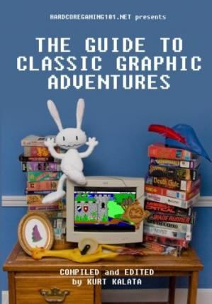 Book cover Hardcoregaming101.net Presents: The Guide to Classic Graphic Adventures