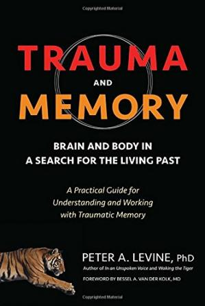 Book cover Trauma and Memory: Brain and Body in a Search for the Living Past