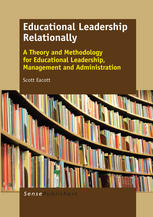 Book cover Educational Leadership Relationally: A Theory and Methodology for Educational Leadership, Management and Administration