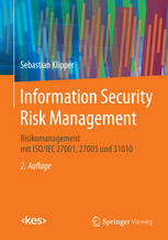 Book cover Information Security Risk Management: Risikomanagement mit ISO/IEC 27001, 27005 und 31010