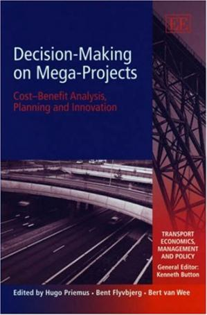 Book cover Decision-Making on Mega-Projects: Cost-Benefit Analysis, Planning and Innovation