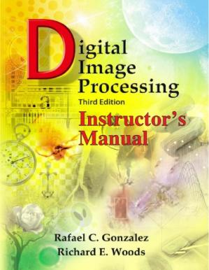 Book cover Digital Image Processing - Instructor's Manual, 3rd Edition