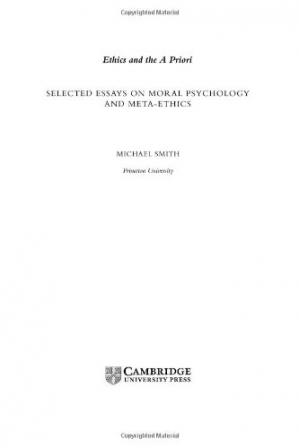 Book cover Ethics and the A Priori: Selected Essays on Moral Psychology and Meta-Ethics