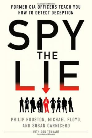 Book cover Spy the Lie: Former CIA Officers Teach You How to Detect Deception