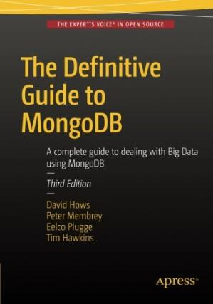书籍封面 The Definitive Guide to MongoDB: A complete guide to dealing with Big Data using MongoDB