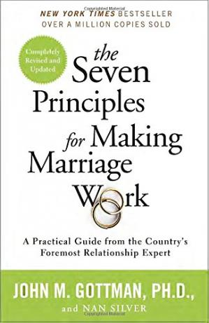 पुस्तक कवर The Seven Principles for Making Marriage Work: A Practical Guide from the Country's Foremost Relationship Expert