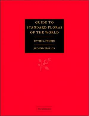 Book cover Guide to Standard Floras of the World: An Annotated, Geographically Arranged Systematic Bibliography of the Principal Floras, Enumerations, Checklists and Chorological Atlases of Different Areas