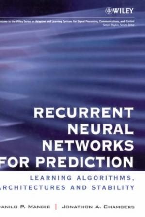 Book cover Recurrent neural networks for prediction: learning algorithms, architectures, and stability