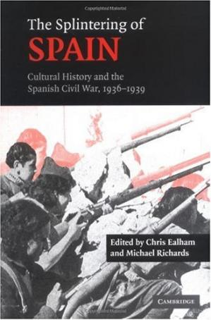 Portada del libro The Splintering of Spain; Cultural History and the Spanish Civil War, 1936-1939