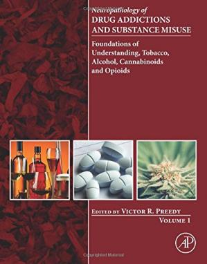 Portada del libro Neuropathology of Drug Addictions and Substance Misuse. Volume 1: Foundations of Understanding, Tobacco, Alcohol, Cannabinoids and Opioids
