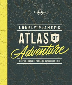 Copertina Lonely Planet's Atlas of Adventure