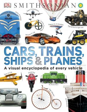 Copertina Cars, Trains, Ships, and Planes: A Visual Encyclopedia of Every Vehicle