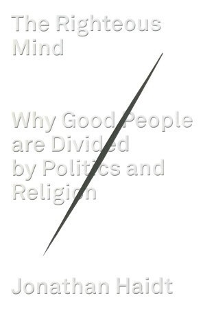 Book cover The Righteous Mind: Why Good People Are Divided by Politics and Religion