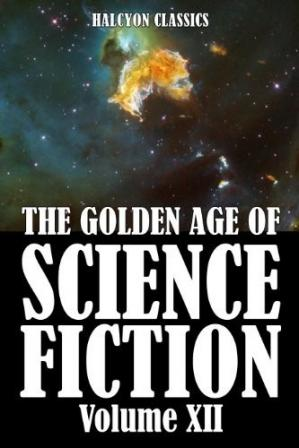 Обложка книги The  Golden Age of Science Fiction Vol. 12