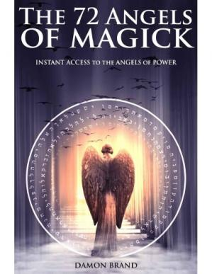 Book cover The 72 Angels of Magick: Instant Access to the Angels of Power