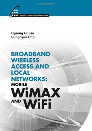 Book cover Broadband Wireless Access & Local Networks: Mobile Wimax and Wifi
